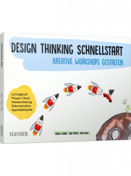 Design Thinking Schnellstart, ISBN: 978-3-446-45836-9, Best.Nr. HA-45836, erschienen 08/2018, € 20,00