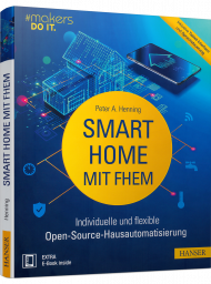 Smart Home mit FHEM, ISBN: 978-3-446-45873-4, Best.Nr. HA-45873, erschienen 10/2019, € 36,99