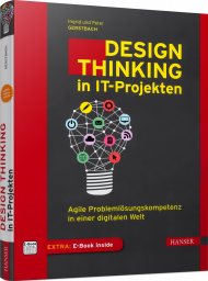 Design Thinking in IT-Projekten, ISBN: 978-3-446-45959-5, Best.Nr. HA-45959, erschienen 05/2020, € 39,99