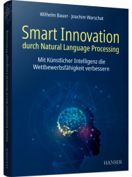 Smart Innovation durch Natural Language Processing, ISBN: 978-3-446-46262-5, Best.Nr. HA-46262, erschienen 02/2021, € 69,99