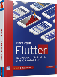 Einstieg in Flutter, ISBN: 978-3-446-46312-7, Best.Nr. HA-46312, € 39,99