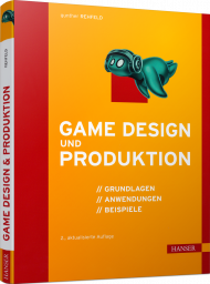 Game Design und Produktion, ISBN: 978-3-446-46315-8, Best.Nr. HA-46315, erschienen 05/2020, € 34,99