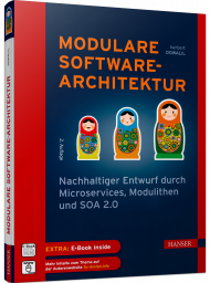 Modulare Softwarearchitektur, ISBN: 978-3-446-46377-6, Best.Nr. HA-46377, erschienen 07/2020, € 34,99