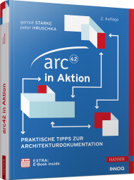 arc42 in Aktion, ISBN: 978-3-446-46380-6, Best.Nr. HA-46380, erschienen , € 29,99