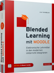 Blended Learning mit MOODLE, ISBN: 978-3-446-46382-0, Best.Nr. HA-46382, erschienen 08/2020, € 39,99