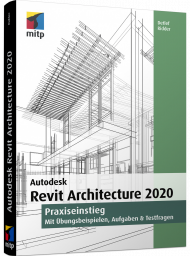 Revit Architecture 2020, ISBN: 978-3-7475-0083-5, Best.Nr. ITP-0083, erschienen 09/2019, € 59,99