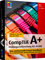 CompTIA A+ Prüfungsvorbereitung ALL IN ONE, ISBN: 978-3-7475-0099-6, Best.Nr. ITP-0099, erschienen 01/2020, € 99,00