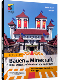 Let's Play - Bauen in Minecraft, ISBN: 978-3-7475-0201-3, Best.Nr. ITP-0201, erschienen 06/2020, € 16,99