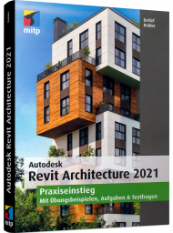 Autodesk Revit Architecture 2021, ISBN: 978-3-7475-0234-1, Best.Nr. ITP-0234, erschienen 10/2020, € 59,99
