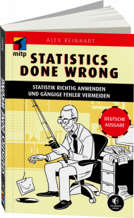 Statistics Done Wrong, ISBN: 978-3-95845-252-7, Best.Nr. ITP-252, erschienen 10/2016, € 24,99