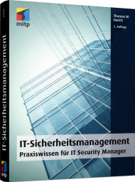 IT-Sicherheitsmanagement, ISBN: 978-3-95845-273-2, Best.Nr. ITP-273, erschienen 06/2018, € 49,00