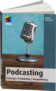 Podcasting, ISBN: 978-3-95845-312-8, Best.Nr. ITP-312, erschienen 11/2016, € 19,99