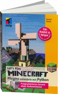 Let's Play Minecraft - Plugins programmieren mit Python, ISBN: 978-3-95845-380-7, Best.Nr. ITP-380, erschienen 01/2017, € 24,99