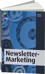 Newsletter-Marketing, ISBN: 978-3-95845-447-7, Best.Nr. ITP-447, erschienen , € 29,99