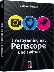 Livestreaming mit Periscope und Twitter, ISBN: 978-3-95845-462-0, Best.Nr. ITP-462, erschienen 04/2017, € 9,90