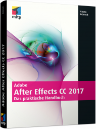 Adobe After Effects CC 2017 - Das praktische Handbuch, Best.Nr. ITP-501, € 45,00