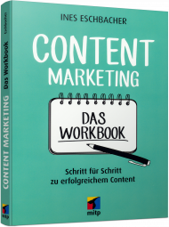 Content Marketing - Das Workbook, ISBN: 978-3-95845-516-0, Best.Nr. ITP-516, erschienen 06/2017, € 22,00