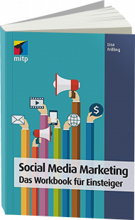 Social Media Marketing - Das Workbook für Einsteiger, ISBN: 978-3-95845-561-0, Best.Nr. ITP-561, erschienen , € 24,99