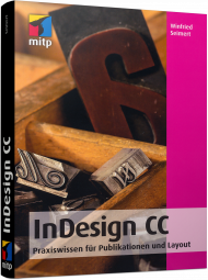 Adobe InDesign CC, ISBN: 978-3-95845-616-7, Best.Nr. ITP-616, erschienen 10/2017, € 24,99