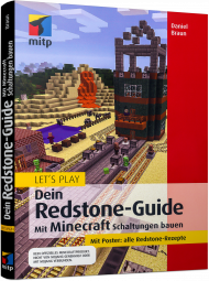 Let's play: Dein Redstone-Guide, ISBN: 978-3-95845-680-8, Best.Nr. ITP-680, erschienen 12/2017, € 17,99