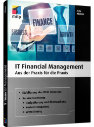 IT Financial Management, ISBN: 978-3-95845-709-6, Best.Nr. ITP-709, erschienen 12/2018, € 49,99