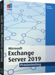 Microsoft Exchange Server 2019 - Praxiseinstieg, ISBN: 978-3-95845-745-4, Best.Nr. ITP-745, erschienen 10/2019, € 34,99