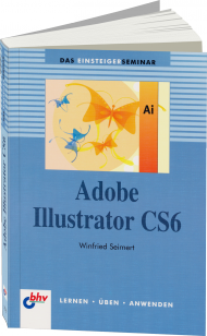 Adobe Illustrator CS6 Einsteigerseminar, Best.Nr. ITP-7572, € 14,95