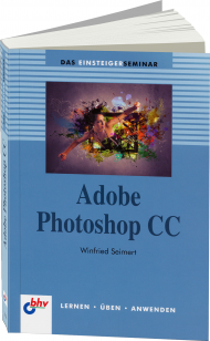 Adobe Photoshop CC Einsteigerseminar, Best.Nr. ITP-7606, € 16,99