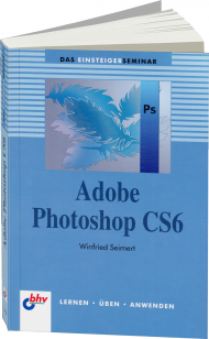Adobe Photoshop CS6 Einsteigerseminar, Best.Nr. ITP-7620, € 14,95