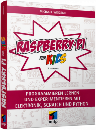 Raspberry Pi für Kids, ISBN: 978-3-95845-767-6, Best.Nr. ITP-7676, erschienen 01/2018, € 29,99