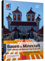 Let's Play - Bauen in Minecraft, ISBN: 978-3-95845-850-5, Best.Nr. ITP-850, erschienen 01/2019, € 16,99