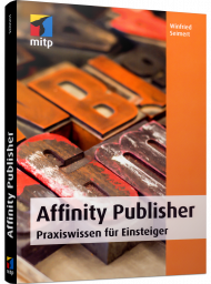 Affinity Publisher, ISBN: 978-3-95845-878-9, Best.Nr. ITP-878, erschienen 10/2019, € 24,99