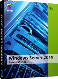 Windows Server 2019 - Praxiseinstieg, ISBN: 978-3-95845-887-1, Best.Nr. ITP-887, erschienen 01/2019, € 45,00