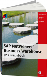 SAP NetWeaver Business Warehouse - Das Praxisbuch, Best.Nr. ITP-9220, € 34,95