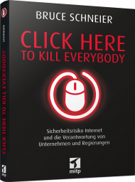 Click Here to Kill Everybody, ISBN: 978-3-95845-947-2, Best.Nr. ITP-9472, erschienen 06/2019, € 26,00