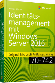 Identitätsmanagement mit Windows Server 2016, ISBN: 978-3-86490-443-1, Best.Nr. MS-443, erschienen 09/2017, € 49,90
