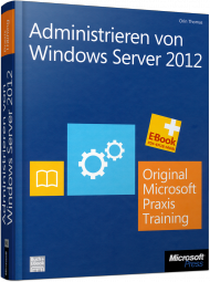 Administrieren von Windows Server 2012, ISBN: 978-3-86645-481-1, Best.Nr. MS-5481, erschienen 08/2013, € 69,00