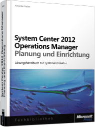System Center 2012 Operations Manager - Planung und Einrichtung, Best.Nr. MS-5689, € 49,90