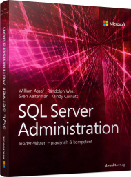 SQL Server Administration, ISBN: 978-3-86490-584-1, Best.Nr. MS-5841, erschienen 01/2019, € 49,90