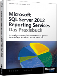 Microsoft SQL Server 2012 Reporting Services - Das Praxisbuch, Best.Nr. MSE-5692, € 39,90