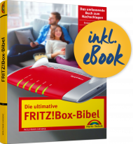 Die ultimative FRITZ!Box-Bibel inkl. E-Book (PDF), ISBN: 978-3-95982-014-1, Best.Nr. MT-2014, erschienen 06/2018, € 19,95
