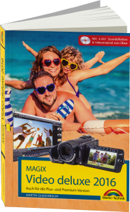 MAGIX Video deluxe 2016 - Das Handbuch zur Software, Best.Nr. MT-2031, € 29,95