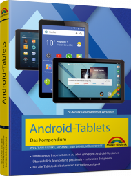 Android-Tablets - Das Kompendium, ISBN: 978-3-95982-041-7, Best.Nr. MT-2041, erschienen 08/2017, € 29,95