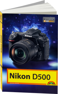 Nikon D500, ISBN: 978-3-95982-052-3, Best.Nr. MT-2052, erschienen 07/2016, € 24,95