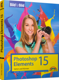 Photoshop Elements 15 - Bild für Bild, ISBN: 978-3-95982-063-9, Best.Nr. MT-2063, erschienen 11/2016, € 14,95