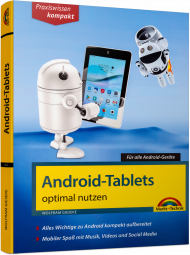 Android-Tablets optimal nutzen - Praxiswissen kompakt, ISBN: 978-3-95982-080-6, Best.Nr. MT-2080, erschienen 04/2018, € 14,95