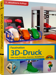 Faszination 3D-Druck, ISBN: 978-3-95982-110-0, Best.Nr. MT-2110, erschienen 06/2018, € 24,95