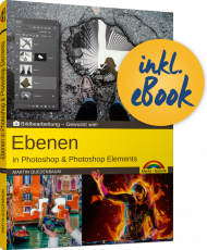 Ebenen in Photoshop und Photoshop Elements, ISBN: 978-3-95982-140-7, Best.Nr. MT-2140, erschienen 02/2019, € 14,95