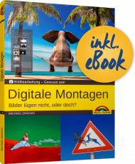 Digitale Montagen, ISBN: 978-3-95982-142-1, Best.Nr. MT-2142, erschienen 02/2019, € 14,95