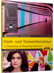 Farb- und Tonwertkorrektur in Photoshop und Photoshop Elements, ISBN: 978-3-95982-143-8, Best.Nr. MT-2143, erschienen 09/2019, € 14,95